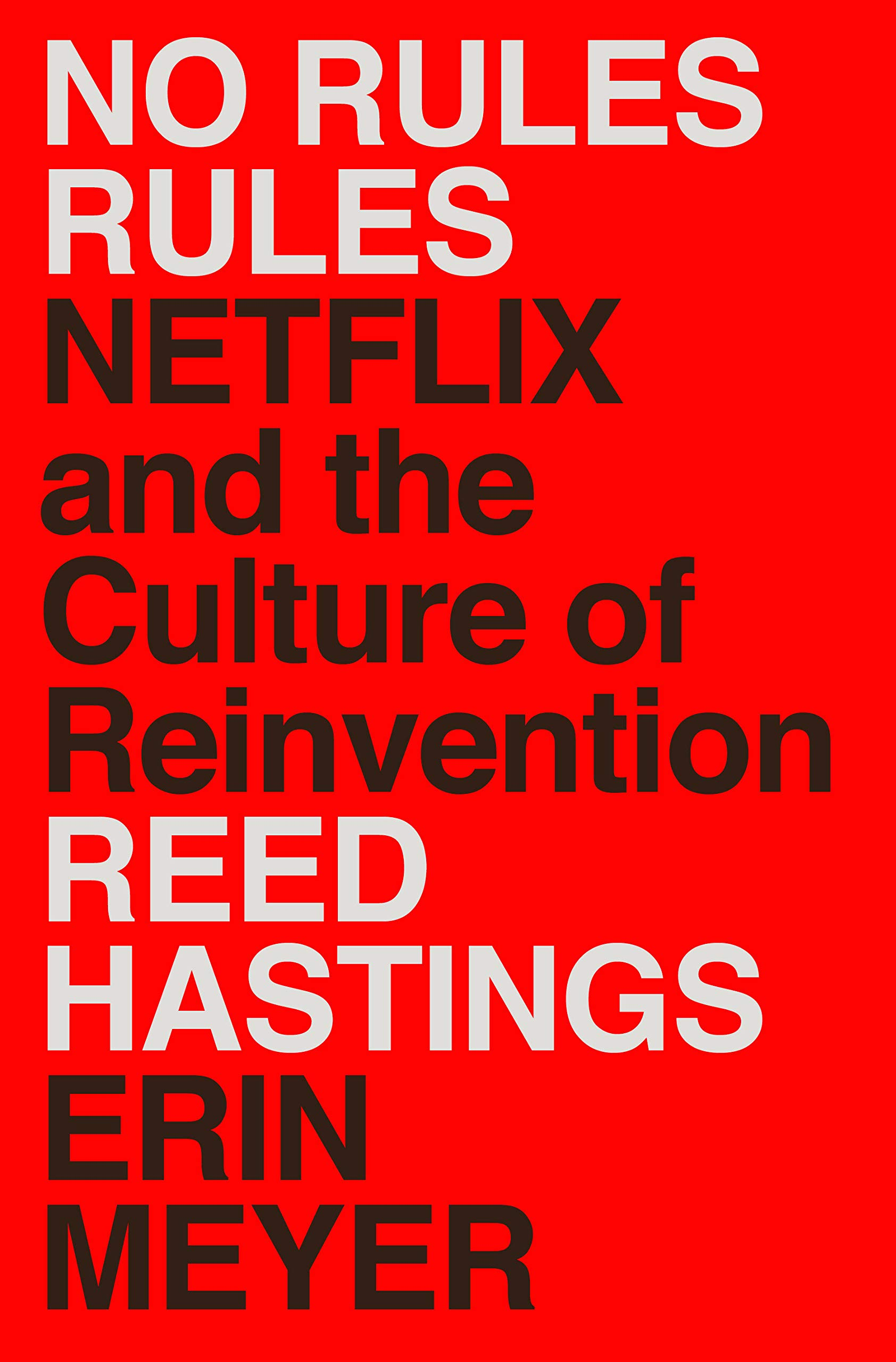 No Rules Rules: Netflix and the Culture of Reinvention - Amazon.com